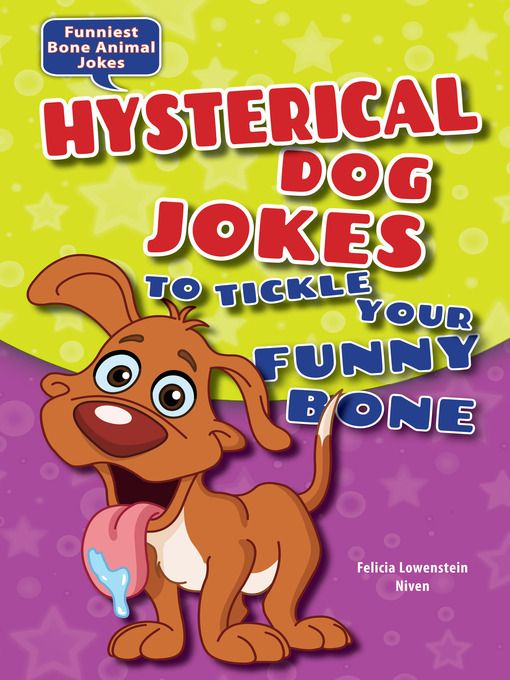 Title details for Hysterical Dog Jokes to Tickle Your Funny Bone by Felicia Lowenstein Niven