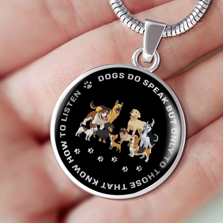 Funny Dog Lovers Gift Dogs do speak but only to those Pendant Dog